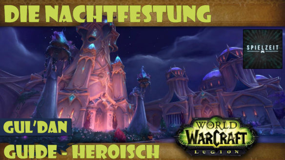 [Guide][Patch7.1.5] – Gul'Dan [heroisch]