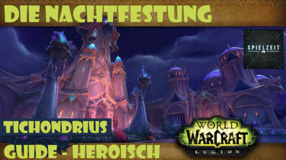 [Guide][Patch7.1.5] – Tichondrius [heroisch]
