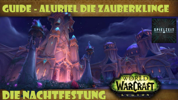 [Guide][Patch7.1.5] – Aluriel die Zauberklinge [normal]