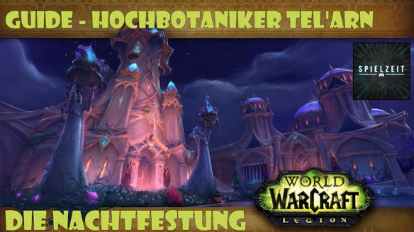 [Guide][Patch7.1.5] – Hochbotaniker Tel'arn [normal]