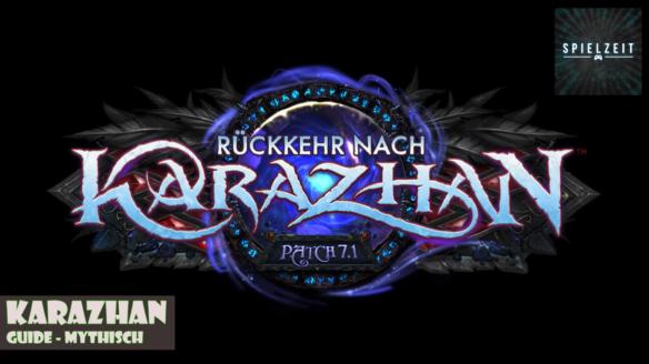 [Guide][Patch7.1] Rückkehr nach Karazhan