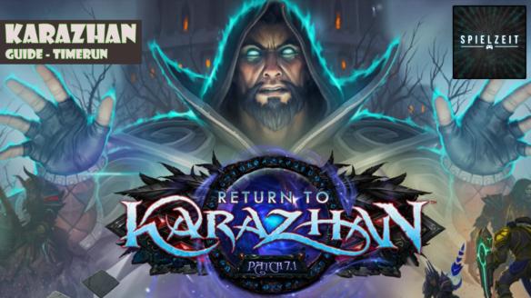 [Guide][Patch7.1] Karazhan TIMERUN